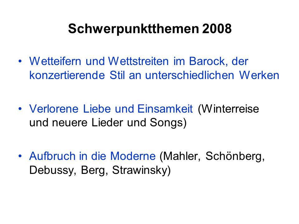 Schwerpunktthemen 2008 Wetteifern und Wettstreiten im Barock, der konzertierende Stil an unterschiedlichen Werken.