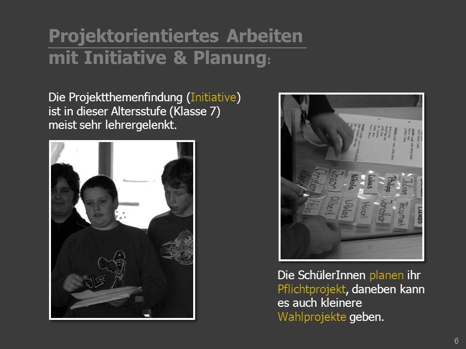 Projektorientiertes Arbeiten mit Initiative & Planung: