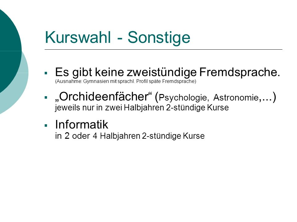 Kurswahl - Sonstige Es gibt keine zweistündige Fremdsprache. (Ausnahme: Gymnasien mit sprachl. Profil späte Fremdsprache)