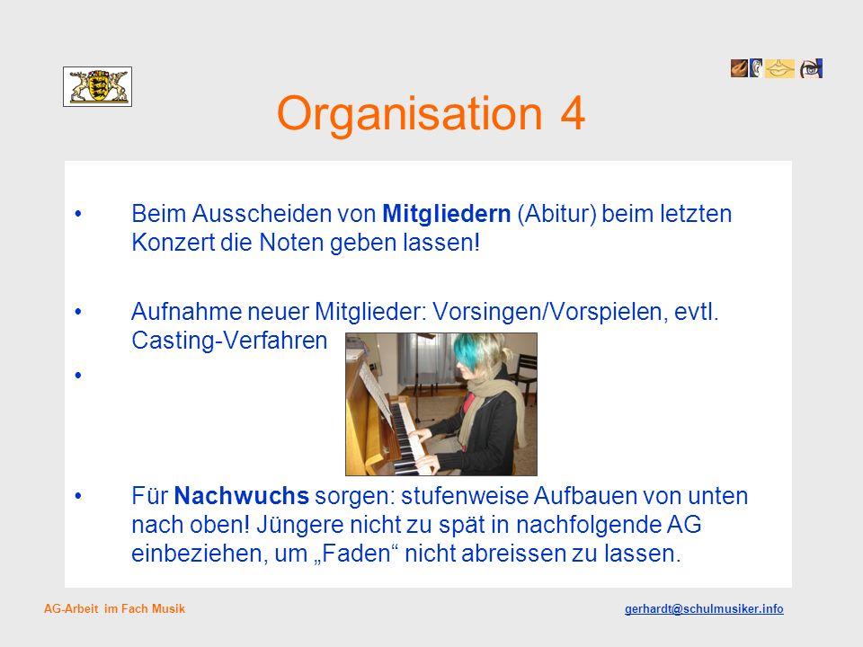 Organisation 4 Beim Ausscheiden von Mitgliedern (Abitur) beim letzten Konzert die Noten geben lassen!
