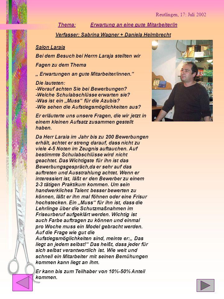 Reutlingen, 17: Juli 2002 Thema: Erwartung an eine gute Mitarbeiter/in. Verfasser: Sabrina Wagner + Daniela Helmbrecht.