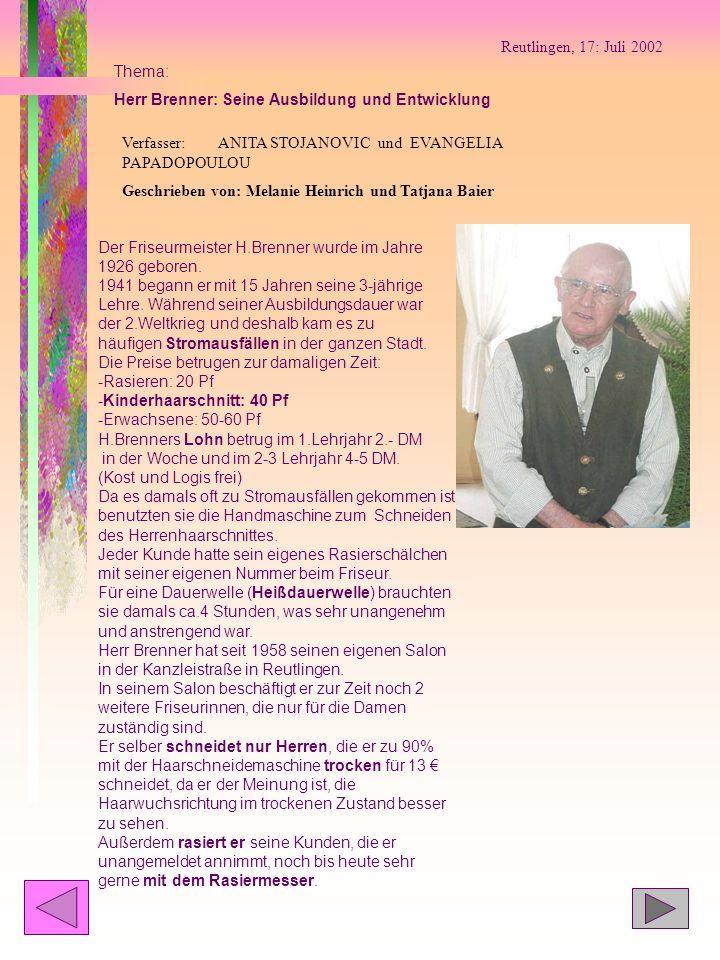 Reutlingen, 17: Juli 2002 Thema: Herr Brenner: Seine Ausbildung und Entwicklung. Verfasser: ANITA STOJANOVIC und EVANGELIA PAPADOPOULOU.