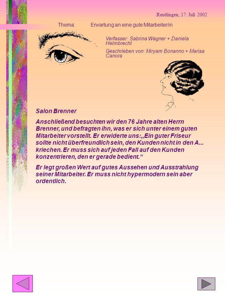Reutlingen, 17. Juli 2002 Thema: Erwartung an eine gute Mitarbeiter/in. Verfasser: Sabrina Wagner + Daniela Helmbrecht.