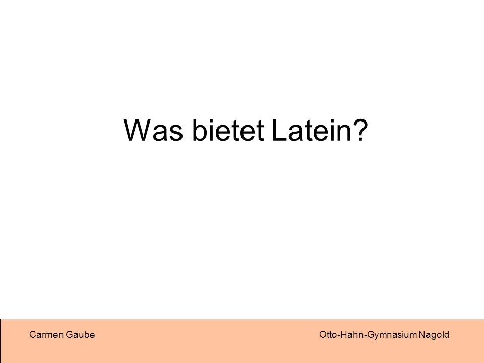 Was bietet Latein Carmen Gaube Otto-Hahn-Gymnasium Nagold
