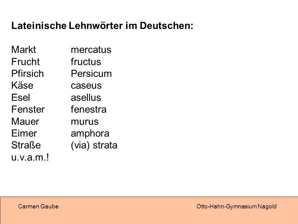 Lateinische Lehnwörter im Deutschen: Markt mercatus Frucht fructus