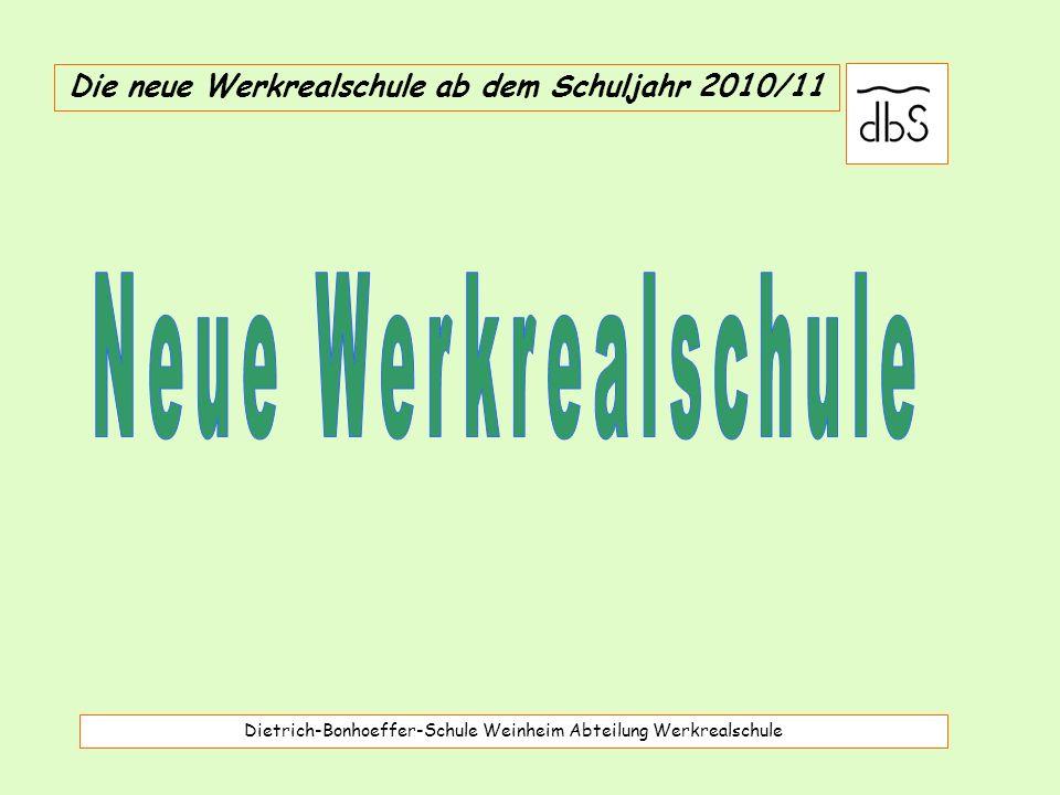 Die neue Werkrealschule ab dem Schuljahr 2010/11