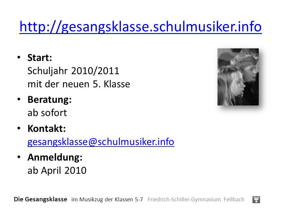 http://gesangsklasse.schulmusiker.infoStart: Schuljahr 2010/2011 mit der neuen 5. Klasse. Beratung: ab sofort.