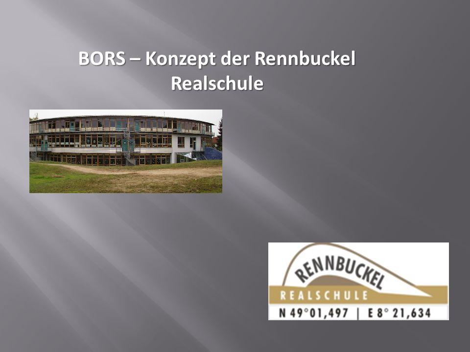BORS – Konzept der Rennbuckel Realschule