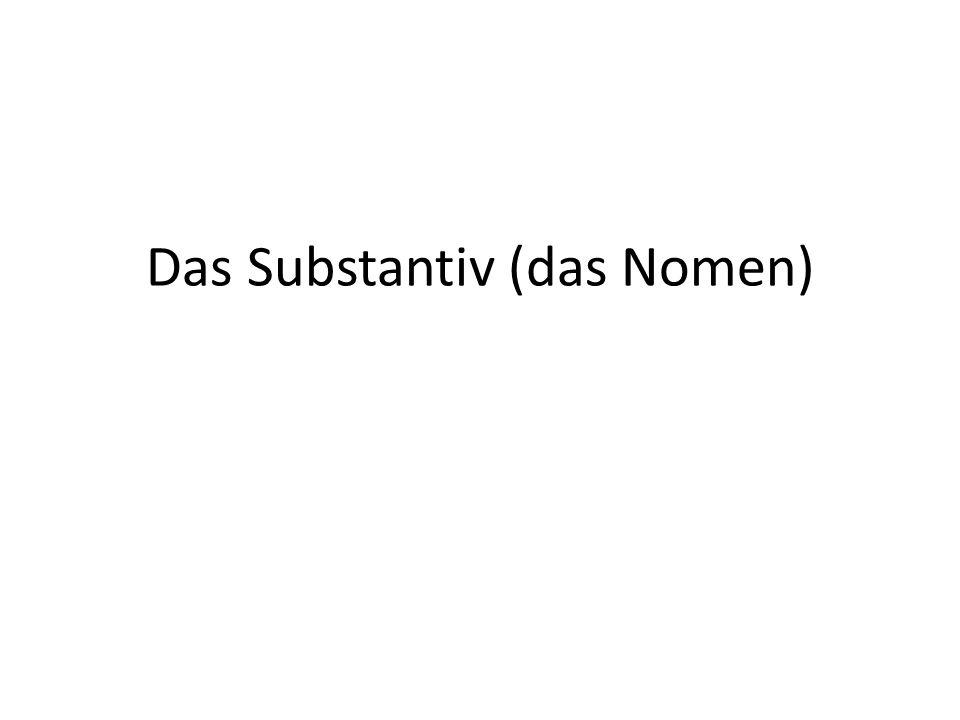 Das Substantiv (das Nomen)