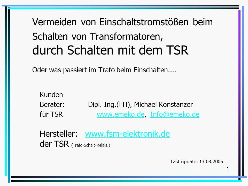 Vermeiden von Einschaltstromstößen beim Schalten von Transformatoren, durch Schalten mit dem TSR Oder was passiert im Trafo beim Einschalten....