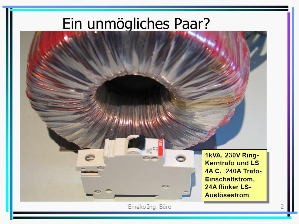 Ein unmögliches Paar 1kVA, 230V Ring-Kerntrafo und LS 4A C. 240A Trafo- Einschaltstrom, 24A flinker LS-Auslösestrom.