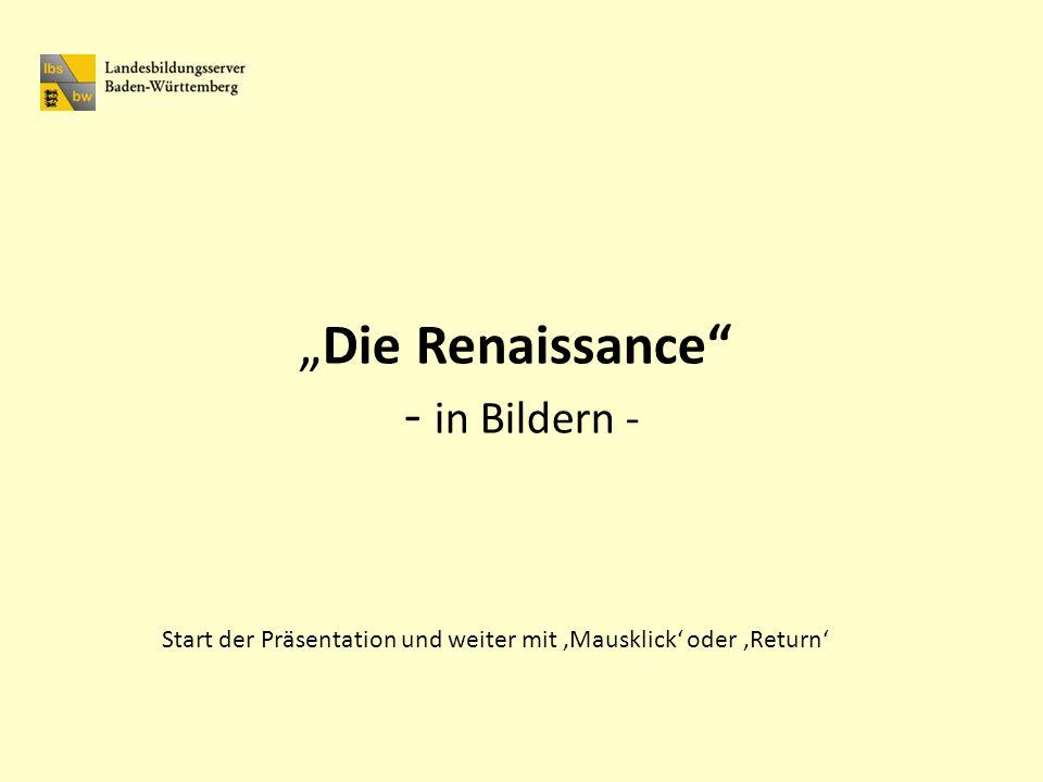 """""""Die Renaissance - in Bildern -"""