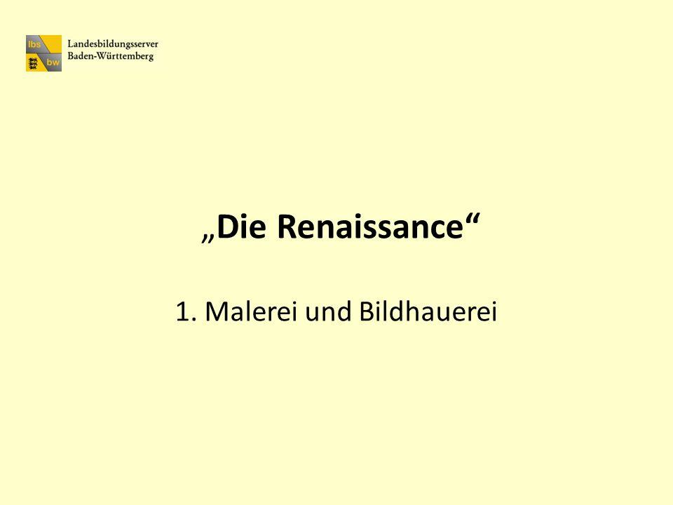 """""""Die Renaissance 1. Malerei und Bildhauerei"""