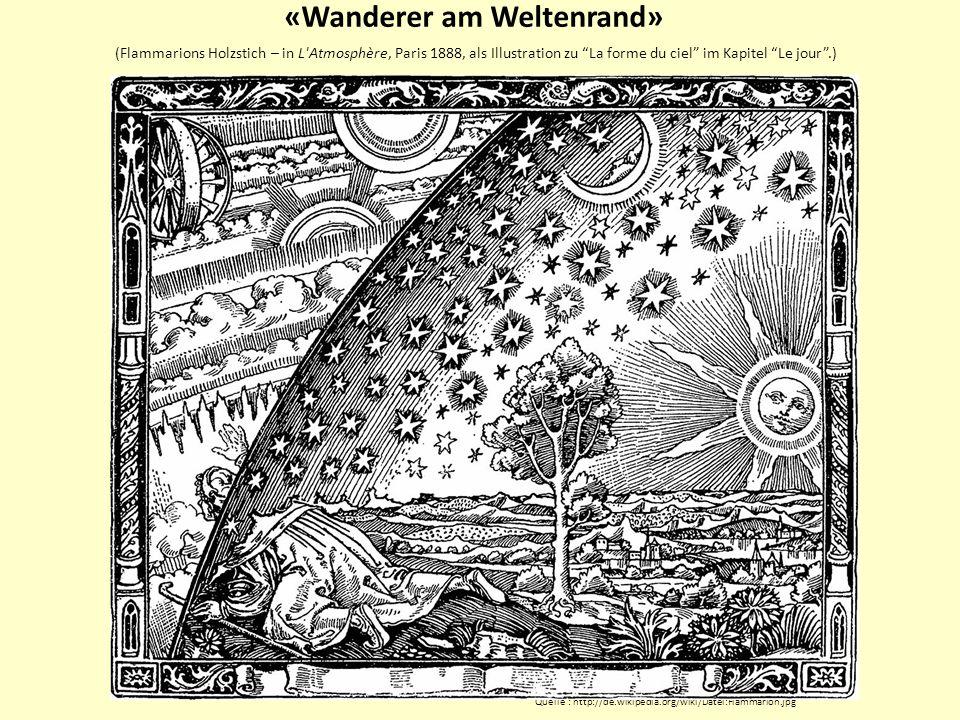 «Wanderer am Weltenrand» (Flammarions Holzstich – in L Atmosphère, Paris 1888, als Illustration zu La forme du ciel im Kapitel Le jour .)
