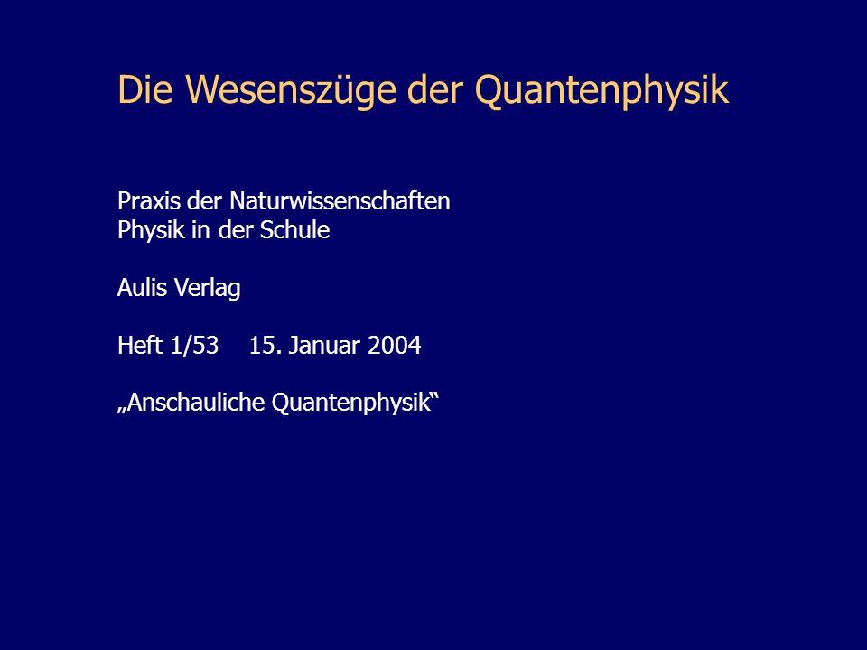 Die Wesenszüge der Quantenphysik