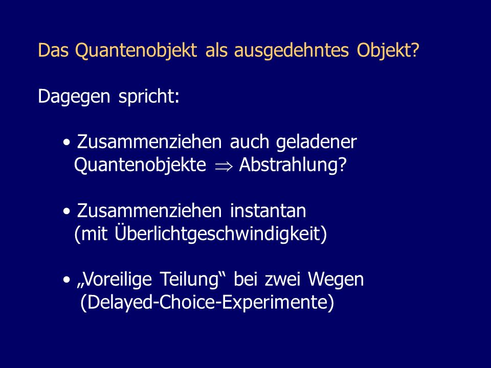 Das Quantenobjekt als ausgedehntes Objekt