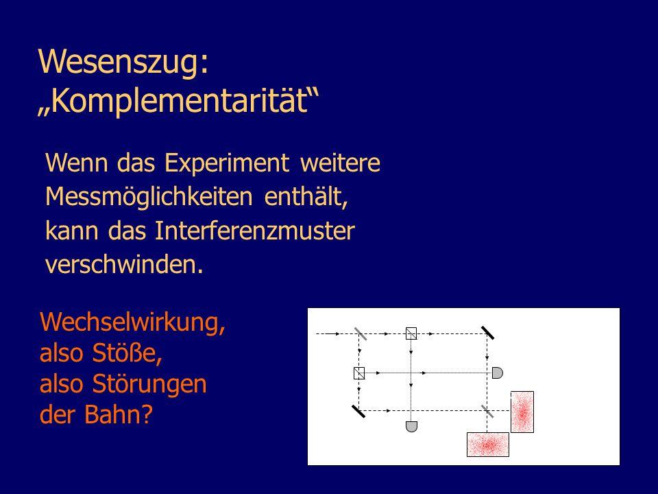 """Wesenszug: """"Komplementarität Wenn das Experiment weitere"""