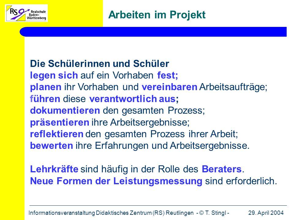Arbeiten im Projekt Die Schülerinnen und Schüler
