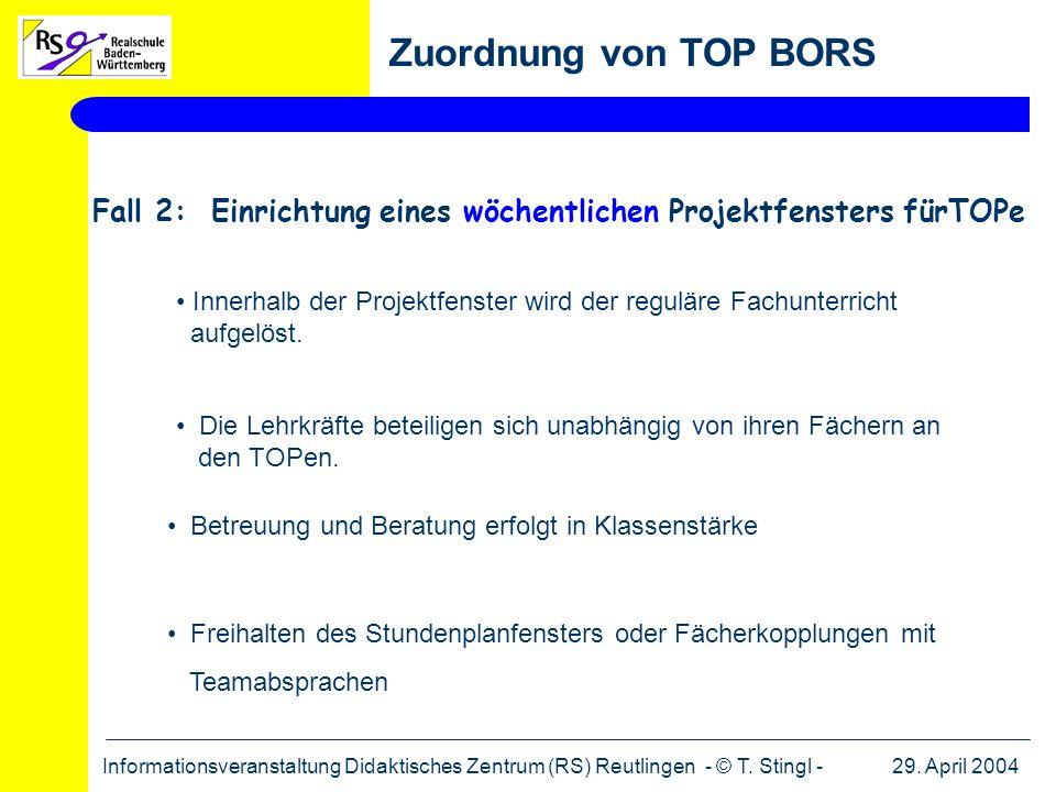 Zuordnung von TOP BORS Fall 2: Einrichtung eines wöchentlichen Projektfensters fürTOPe.