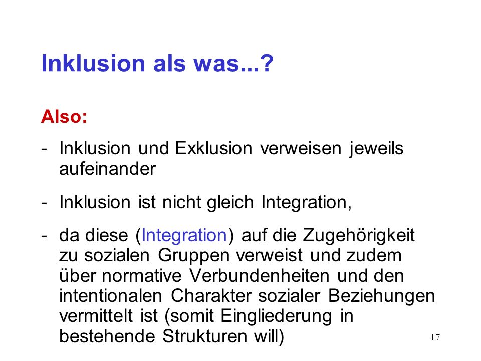 Inklusion als was... Also: