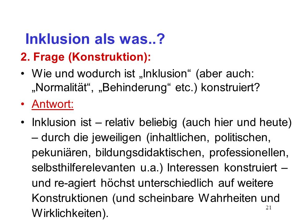 Inklusion als was.. 2. Frage (Konstruktion):