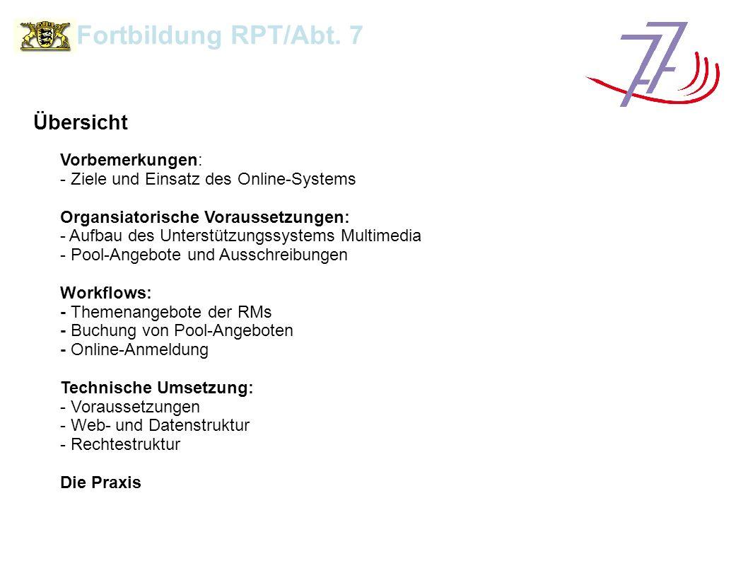 Fortbildung RPT/Abt. 7 Übersicht Vorbemerkungen: