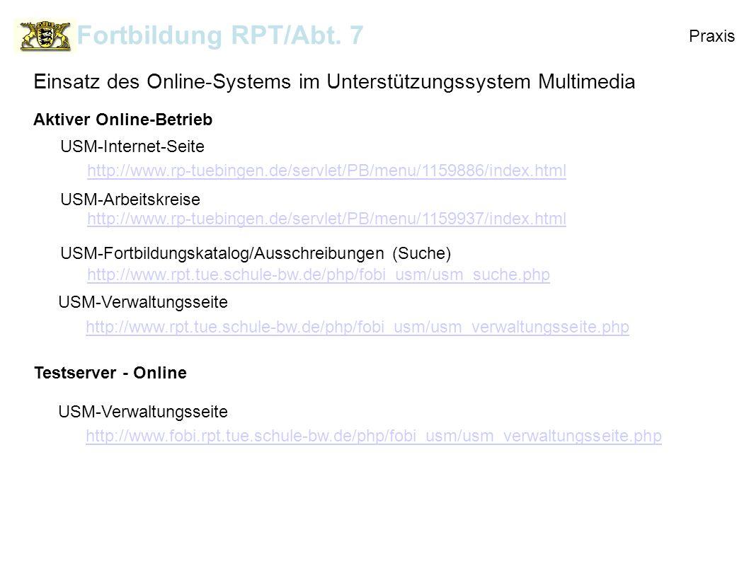Fortbildung RPT/Abt. 7 Praxis. Einsatz des Online-Systems im Unterstützungssystem Multimedia. Aktiver Online-Betrieb.
