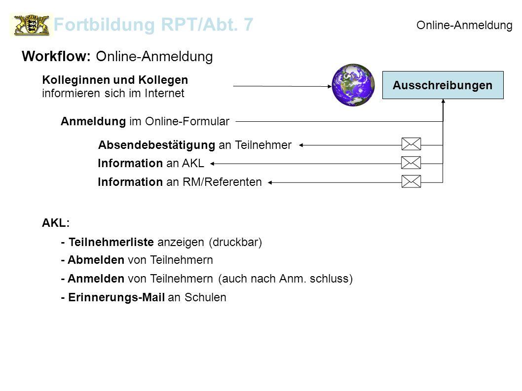 Fortbildung RPT/Abt. 7 Workflow: Online-Anmeldung Online-Anmeldung