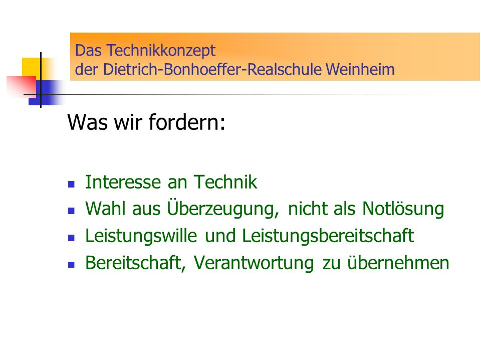 Was wir fordern: Interesse an Technik