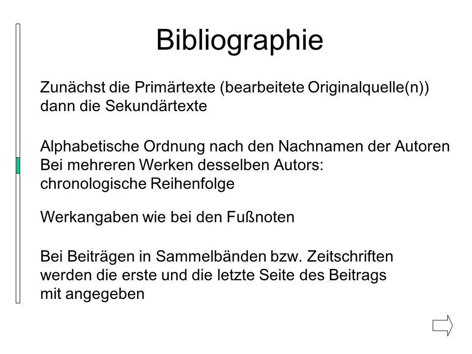 Bibliographie Zunächst die Primärtexte (bearbeitete Originalquelle(n)) dann die Sekundärtexte.