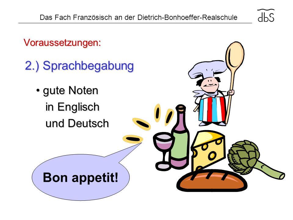 Bon appetit! 2.) Sprachbegabung • gute Noten in Englisch und Deutsch