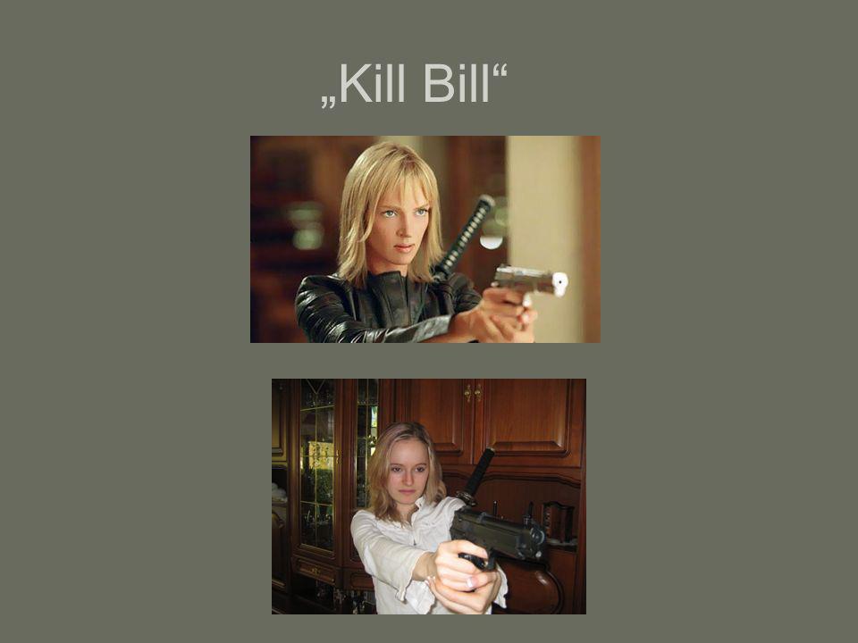 """""""Kill Bill"""