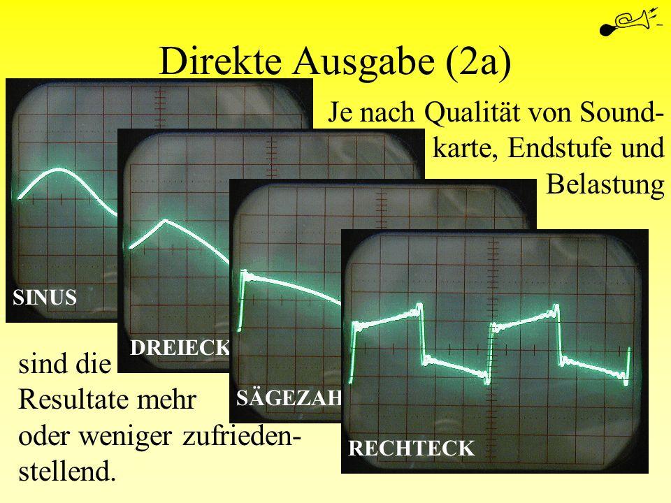 Direkte Ausgabe (2a) Je nach Qualität von Sound-