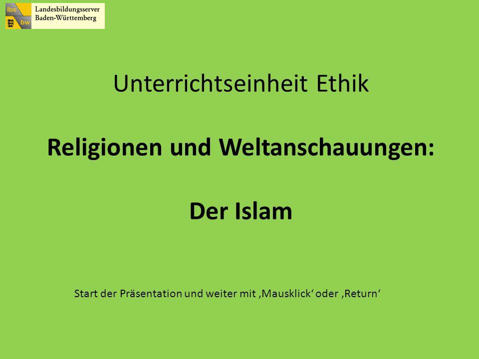 Unterrichtseinheit Ethik Religionen und Weltanschauungen: Der Islam