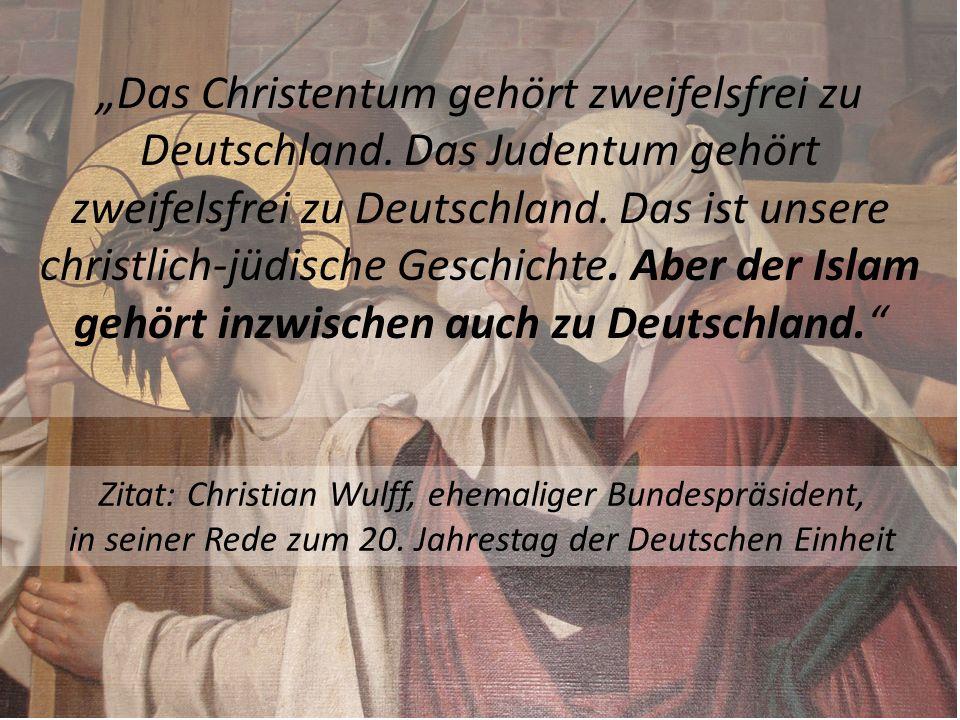 """""""Das Christentum gehört zweifelsfrei zu Deutschland"""