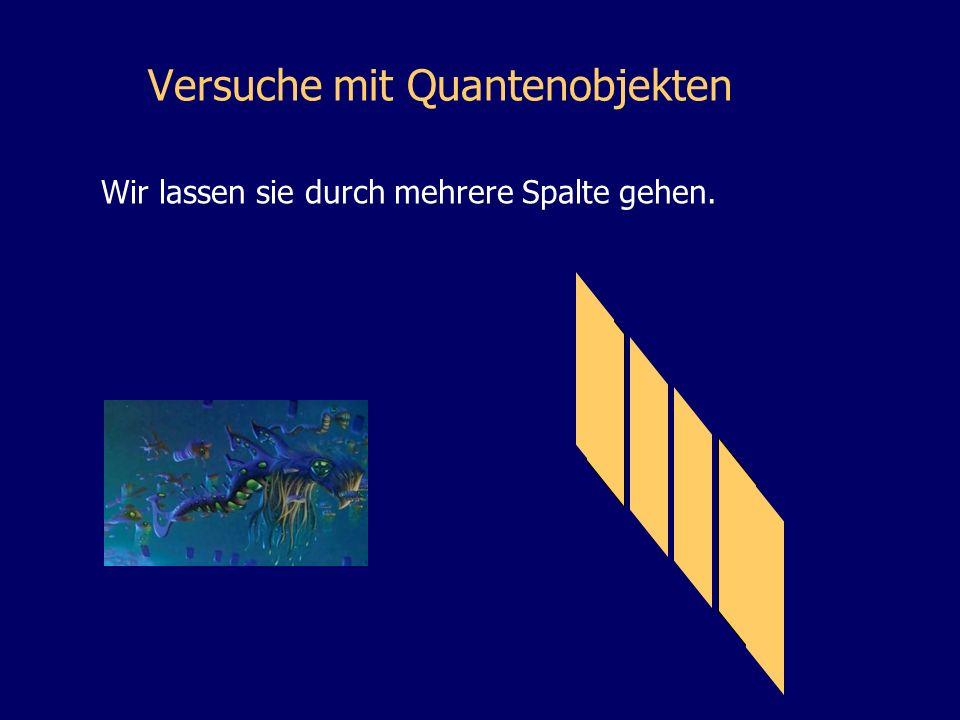 Versuche mit Quantenobjekten