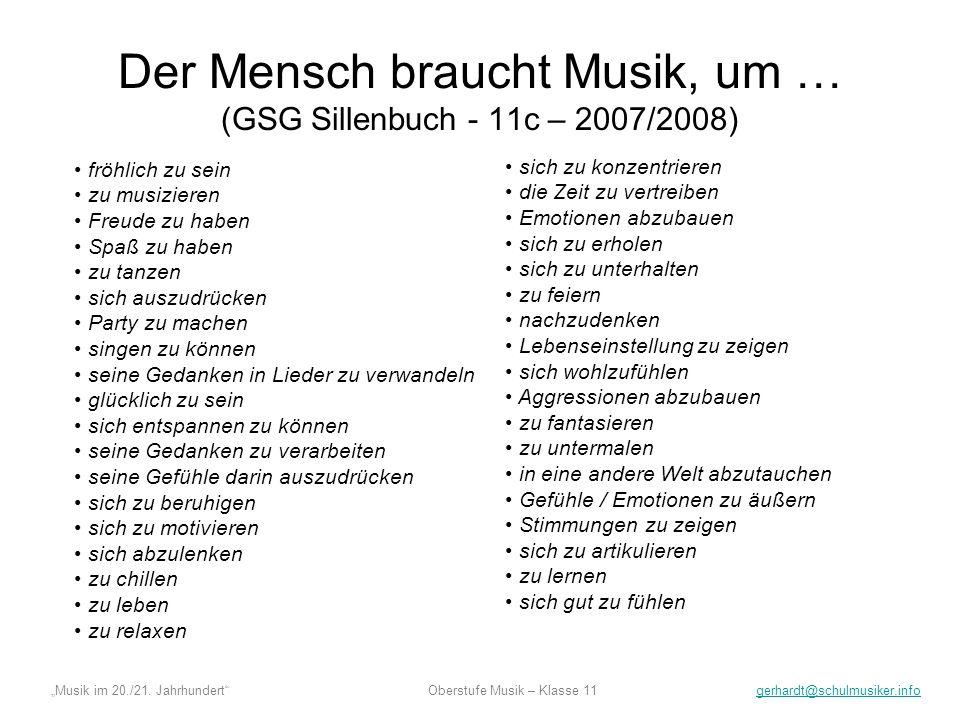 Der Mensch braucht Musik, um … (GSG Sillenbuch - 11c – 2007/2008)