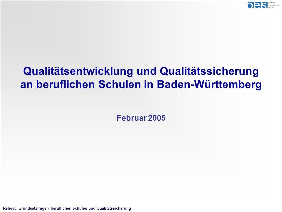 Qualitätsentwicklung und Qualitätssicherung an beruflichen Schulen in Baden-Württemberg Februar 2005