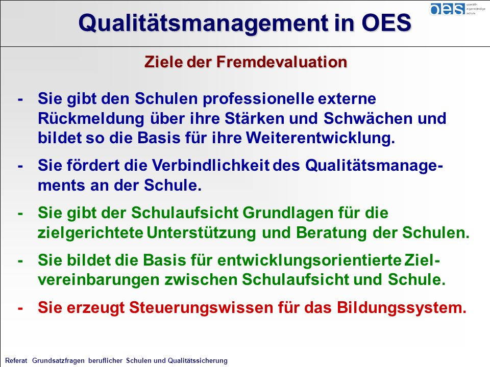 Qualitätsmanagement in OES Ziele der Fremdevaluation