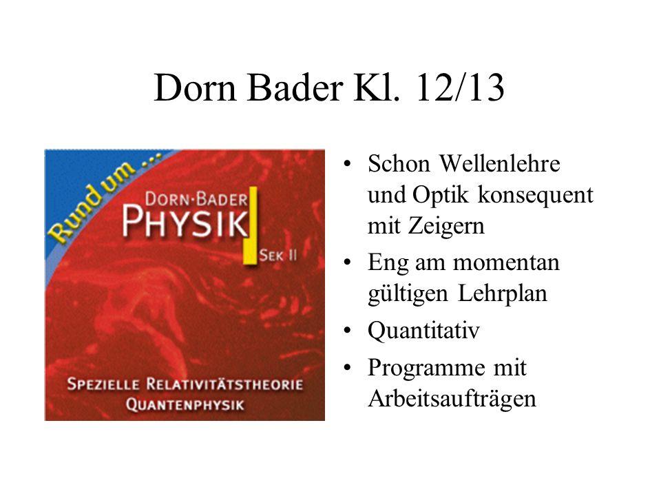 Dorn Bader Kl. 12/13 Schon Wellenlehre und Optik konsequent mit Zeigern. Eng am momentan gültigen Lehrplan.