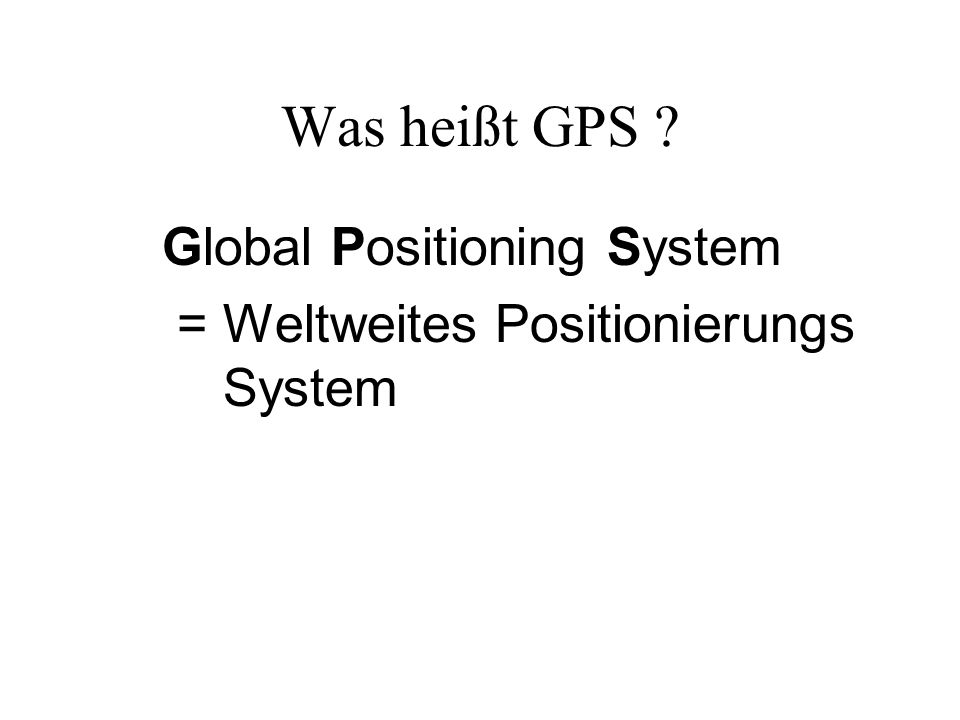 Was heißt GPS Global Positioning System