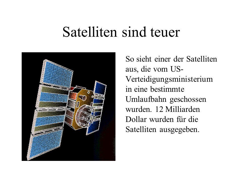 Satelliten sind teuer