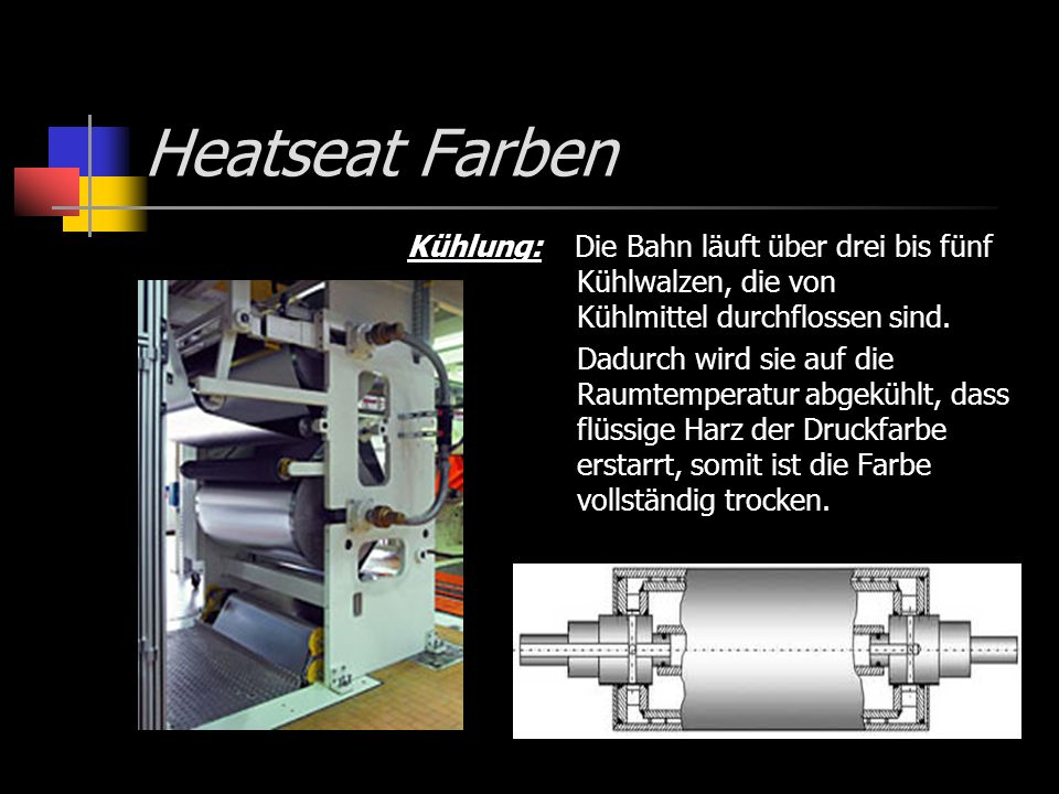 Heatseat FarbenKühlung: Die Bahn läuft über drei bis fünf Kühlwalzen, die von Kühlmittel durchflossen sind.