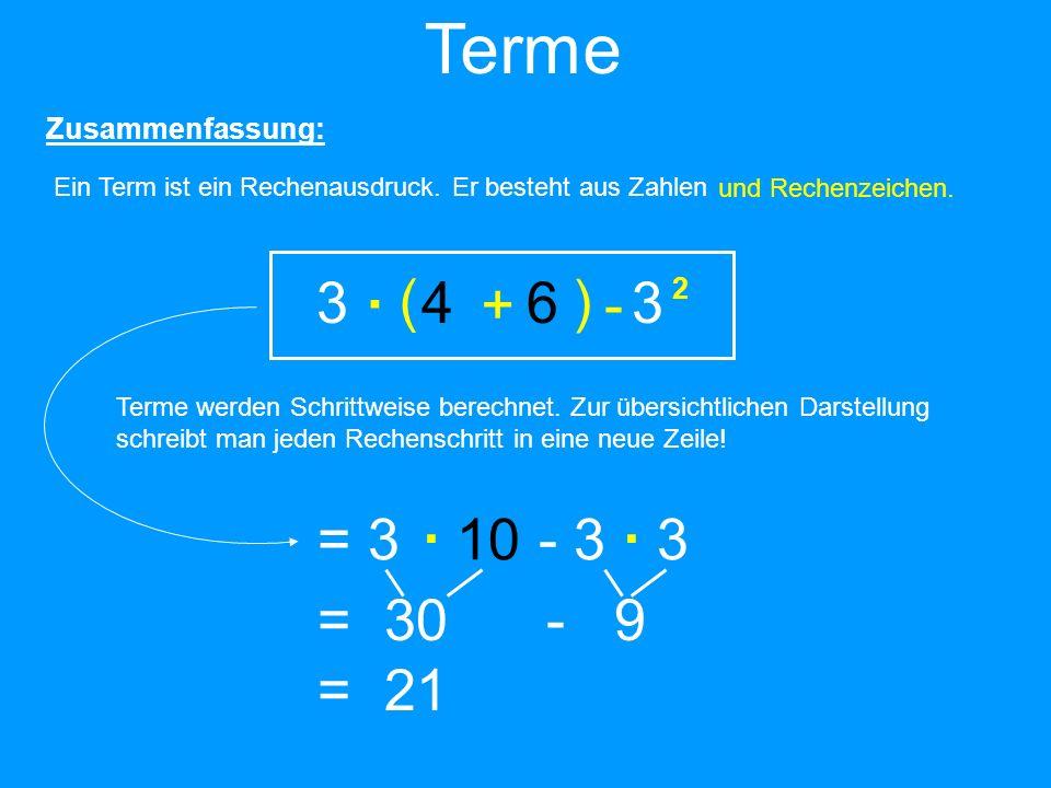 Terme Zusammenfassung: Ein Term ist ein Rechenausdruck. Er besteht aus Zahlen. und Rechenzeichen.