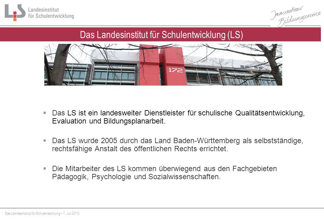Das Landesinstitut für Schulentwicklung (LS)