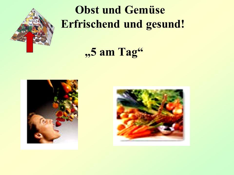 """Obst und Gemüse Erfrischend und gesund! """"5 am Tag"""