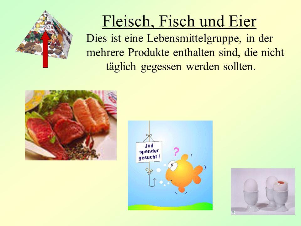 Fleisch, Fisch und Eier Dies ist eine Lebensmittelgruppe, in der mehrere Produkte enthalten sind, die nicht täglich gegessen werden sollten.