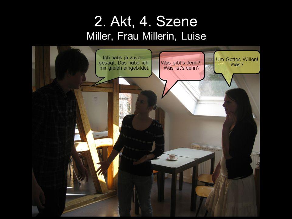 2. Akt, 4. Szene Miller, Frau Millerin, Luise