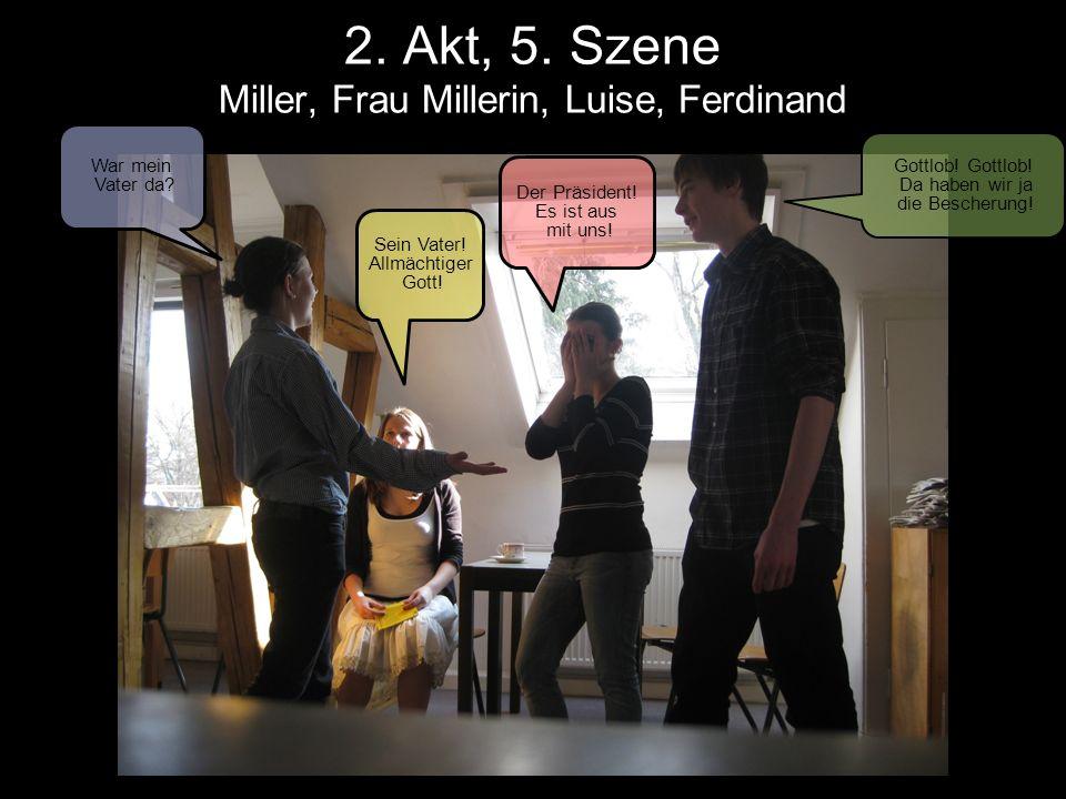 2. Akt, 5. Szene Miller, Frau Millerin, Luise, Ferdinand