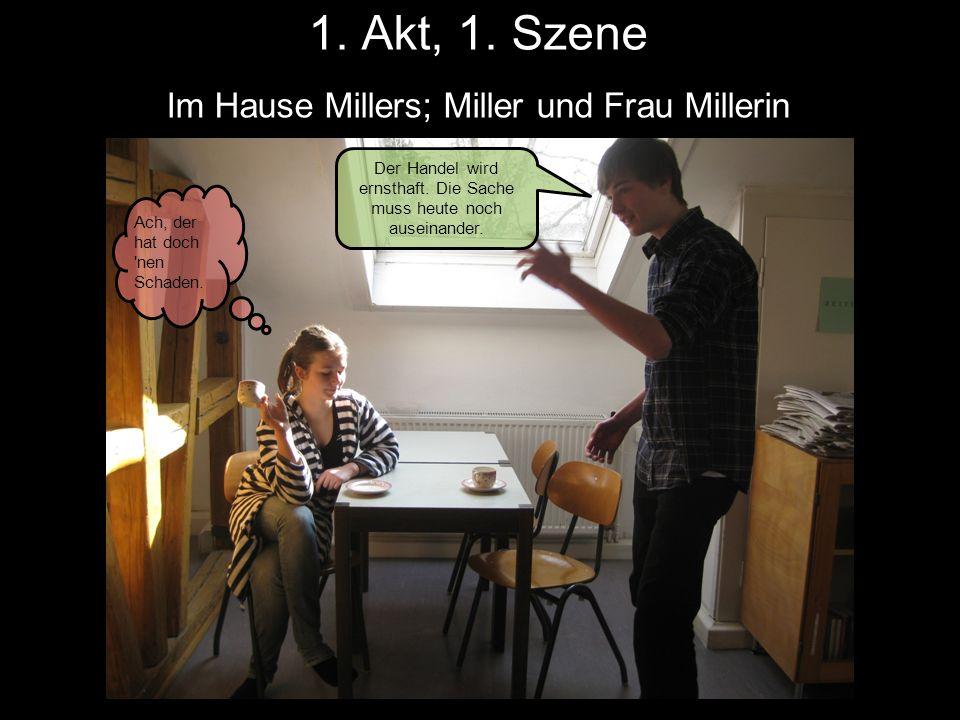1. Akt, 1. Szene Im Hause Millers; Miller und Frau Millerin